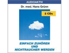 Dr. med. Hans Grünn: Einfach zuhören und Nichtraucher werden (2 CDs)