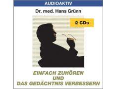 Dr. med. Hans Grünn: Einfach zuhören und das Gedächtnis verbessern (2 CDs)
