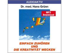 Dr. med. Hans Grünn: Einfach zuhören und die Kreativität wecken (MP3)