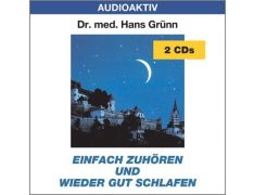 Dr. med. Hans Grünn: Einfach zuhören und wieder gut schlafen (2 CDs)
