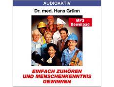 Dr. med. Hans Grünn: Einfach zuhören und Menschenkenntnis gewinnen (MP3)