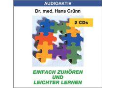 Dr. med. Hans Grünn: Einfach zuhören und leichter lernen (2 CDs)
