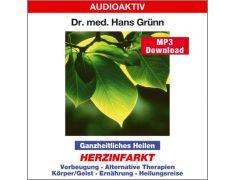 Dr. med. Hans Grünn: Ganzheitliches Heilen - Herzinfarkt (MP3)