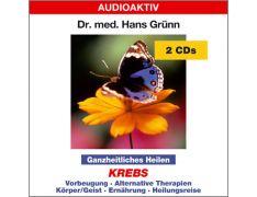 Dr. med. Hans Grünn: Ganzheitliches Heilen - Krebs (2 CDs)