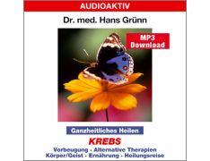 Dr. med. Hans Grünn: Ganzheitliches Heilen - Krebs (MP3)