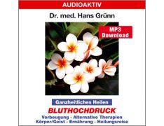 Dr. med. Hans Grünn: Ganzheitliches Heilen - Bluthochdruck (MP3)