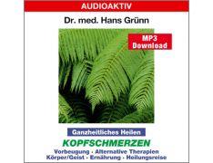 Dr. med. Hans Grünn: Ganzheitliches Heilen - Kopfschmerzen (MP3)