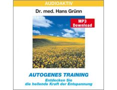 Dr. med. Hans Grünn: Autogenes Training (MP3)