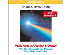 Dr. med. Hans Grünn: Positive Affirmationen (MP3)