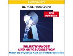 Dr. med. Hans Grünn: Selbsthypnose und Autosuggestion (MP3)