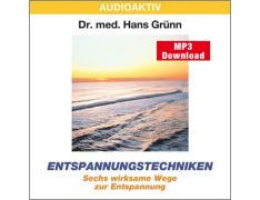 Dr. med. Hans Grünn: Entspannungstechniken (MP3)