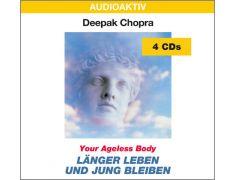 Dr. Deepak Chopra: Länger leben und jung bleiben (4 CDs)