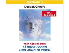 Dr. Deepak Chopra: Länger leben und jung bleiben (MP3)
