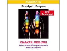 Rosalyn L. Bruyere: Chakra Heilung (MP3)