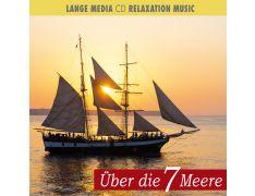 Relaxation Music – Über die 7 Meere (CD)