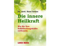 Dr. Hans Grünn: Die innere Heilkraft. Wie Sie Ihre Selbstheilungskräfte entfesseln (Buch)