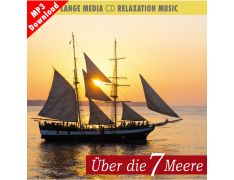 Relaxation Music – Über die 7 Meere (MP3)